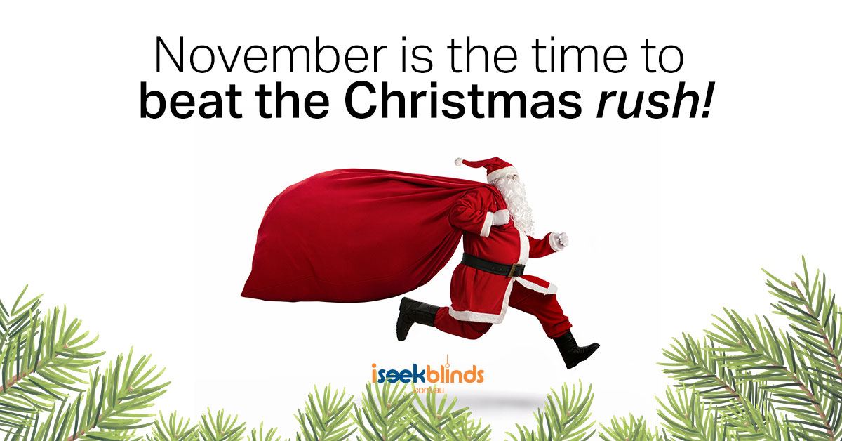 November is upon us! And so are our pre-Christmas delivery cut-off dates - Blog - iSeek Blinds